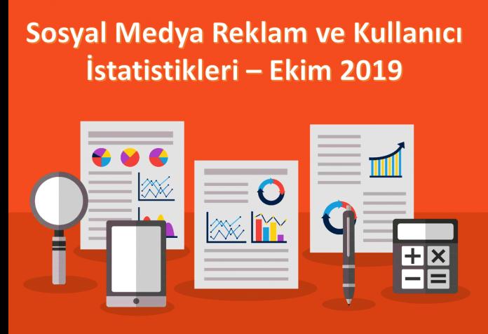 Sosyal Medya Reklam ve Kullanıcı İstatistikleri – Ekim 2019